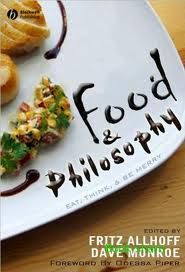Allhoff & Monroe - Food & Philosophy