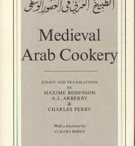 Medieval Arab Cookery – Charles Perry